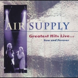 Air Supply - Greatest Hits Live... Now And Forever '1995