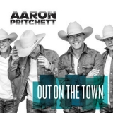 Aaron Pritchett - Out On The Town '2019