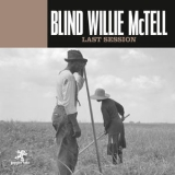 Blind Willie Mctell - Last Session '2019