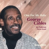 George Cables - One For My Baby '2000