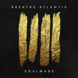 Breathe Atlantis - Soulmade '2019