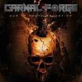 Carnal Forge - Gun To Mouth Salvation '2019