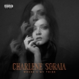 Charlene Soraia - Where's My Tribe [Hi-Res] '2019