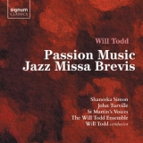Shaneeka Simon, St Martin's Voices & Will Todd - Will Todd: Passion Music, Jazz Missa Brevis '2019