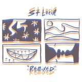St. Lucia - Remixed '2019