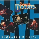 Danger Danger - Down And Dirty Live! '1990