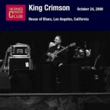 King Crimson - House Of Blues, Los Angeles (october 24, 2000) (2CD) '2000