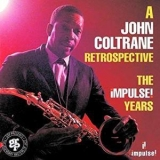 John Coltrane - A John Coltrane Retrospective. The Impluse! Years '1992