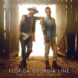 Florida Georgia Line - Can't Say I Ain't Country '2019