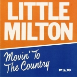 Little Milton - Movin' To The Country '1987