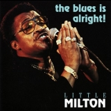 Little Milton - The Blues Is Alright! '1982