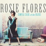 Rosie Flores - Simple Case Of The Blues '2019