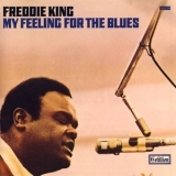 Freddie King - My Feeling For The Blues '1970