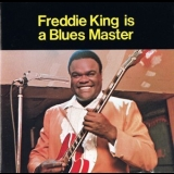 Freddie King - Freddie King Is A Blues Master '1969