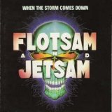 Flotsam And Jetsam - When The Storm Comes Down '1990