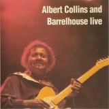 Albert Collins - Albert Collins And Barrelhouse Live '1979