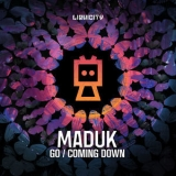 Maduk - Go / Coming Down '2019