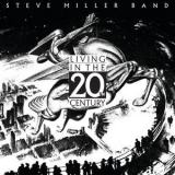 Steve Miller Band - Living In The 20th Century [Hi-Res] '2019