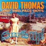 David Thomas & Two Pale Boys - Surf's Up! '2001