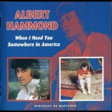 Albert Hammond - When I Need You / Somewhere In America '2007