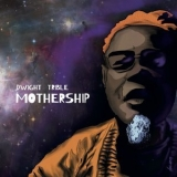 Dwight Trible - Mothership '2019