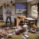Frank Migliorelli & The Dirt Nappers - The Things You Left Behind '2019