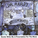 Dr Harp's Medicine Band - Doctor, Write Me A Prescription For The Blues '2006