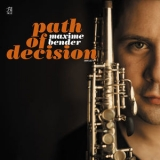 Maxime Bender - Path Of Decision '2015