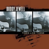 Buddy Jewell - Times Like These '2005