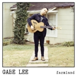 Gabe Lee - Farmland '2019
