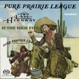 Pure Prairie League - Two Lane Highway & If The Shoe Fits '2017