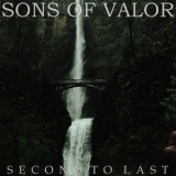 Sons Of Valor - Second To Last '2019