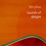Tim Pfau - Sounds Of Delight '2019