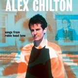 Alex Chilton - Songs From Robin Hood Lane '2019