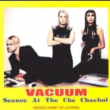 Vacuum - Seance At The Che Chaebol '1999
