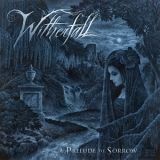 Witherfall - A Prelude To Sorrow '2018
