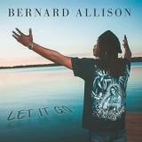Bernard Allison - Let It Go '2018