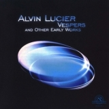 Alvin Lucier - Vespers and Other Early Works '2002