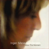 Inger Marie Gundersen - Make This Moment [na zamenu!] '2004