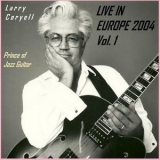 Larry Coryell - Live In Europe 2004, Vol. 1 '2004