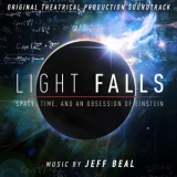 Jeff Beal - Light Falls, Space, Time, And An Obsession Of Einstein (Original Theatrical Production Soundtrack) '2019