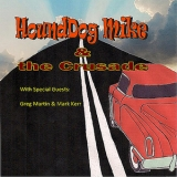 Hounddog Mike & The Crusade - Take The Ride '2011