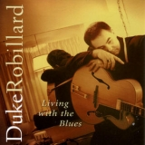 Duke Robillard - Living With The Blues '2002
