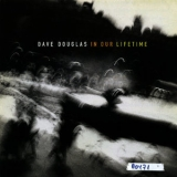 Dave Douglas - In Our Lifetime '1995