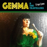 Gemma & The Travellers - True Love '2019