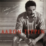 Aaron Tippin - Lookin' Back At Myself '2019