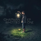 Chapman Whitted - EP One '2019