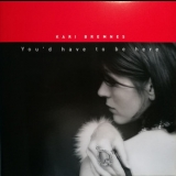 Kari Bremnes - You'd Have To Be Here '2002