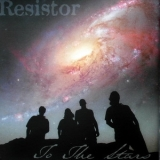 Resistor - To The Stars '2014