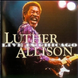 Luther Allison - Live In Chicago (CD1) '1999